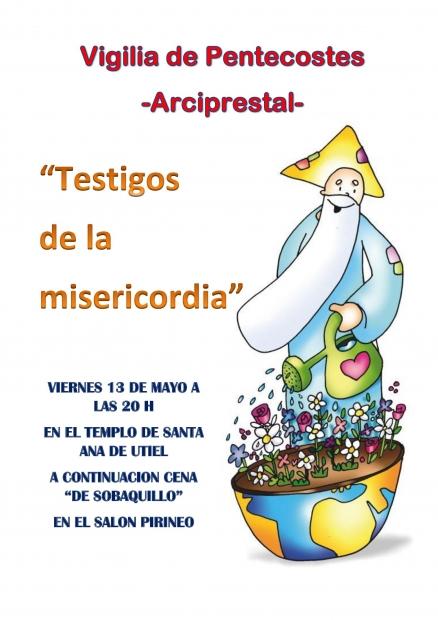 HOY VIGILIA DE PENTECOSTES ARCIPRESTAL EN UTIEL. VEN