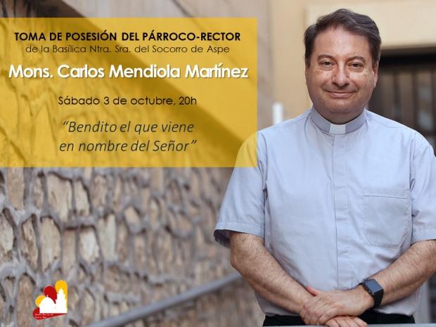 Toma de posesión párroco-rector Mons. Carlos Mendiola